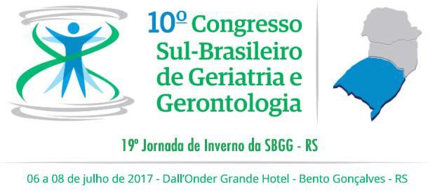 06 a 08 de julho de 2017 – 10° Congresso Sul-Brasileiro de Geriatria e Gerontologia