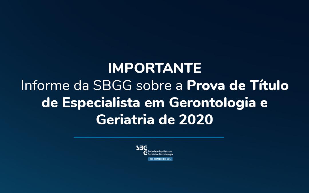 IMPORTANTE: Informe da SBGG sobre a Prova de Título de Especialista em Gerontologia e Geriatria de 2020