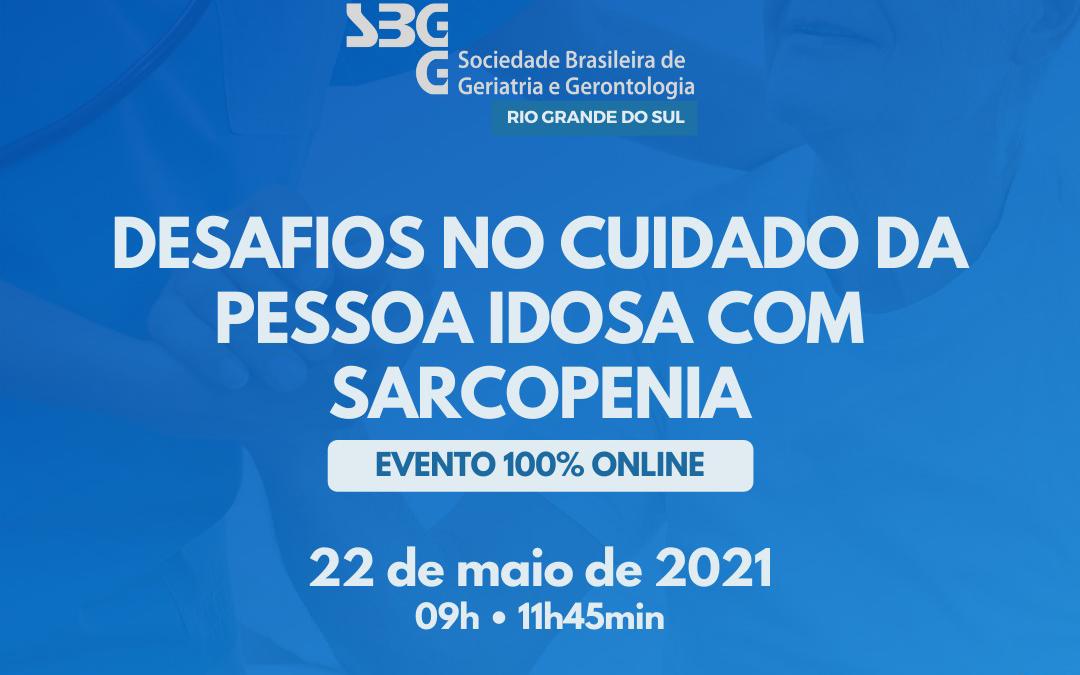 Desafios no cuidado da pessoa idosa com Sarcopenia – Evento 100% Online